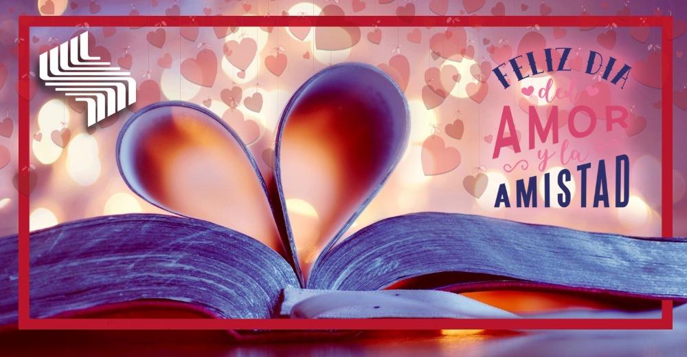 14 de febrero: Día del Amor y la Amistad
