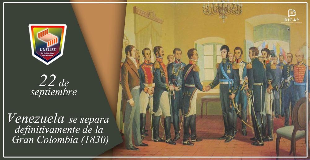 22 de septiembre:  Venezuela se separa definitivamente de la Gran Colombia