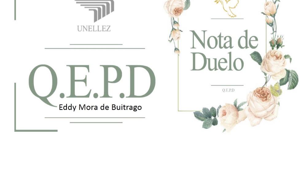 Nota de Duelo:  Eddy  Mora  de Buitrago