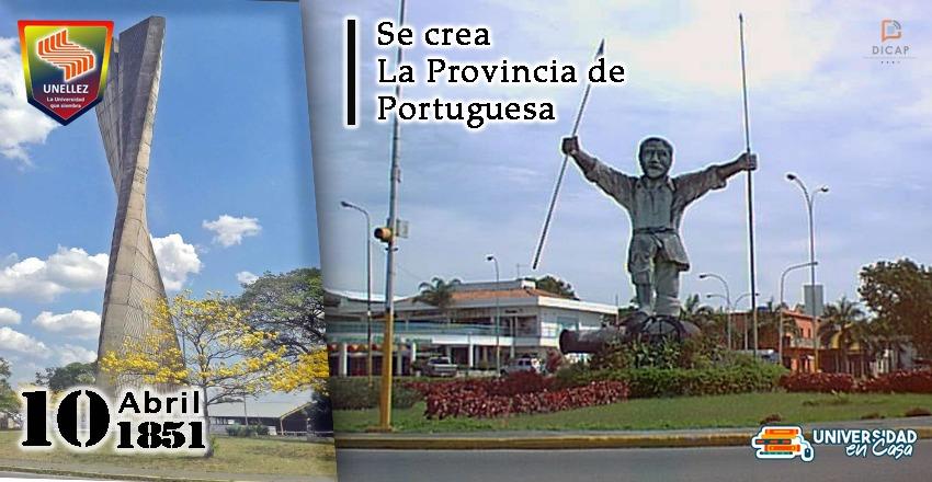 10 de Abril:  Creación de  La Provincia de Portuguesa